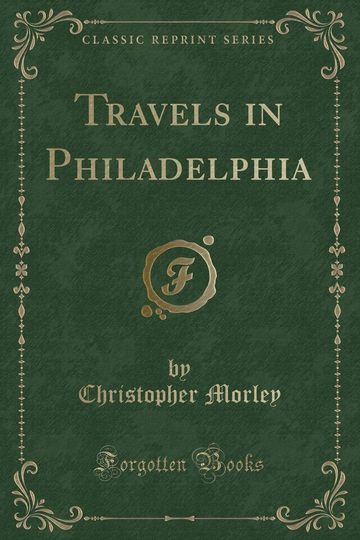 Download Travels in Philadelphia (Classic Reprint) pdf
