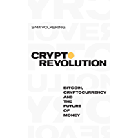 Crypto Revolution: Bitcoin, Cryptocurrency and the Future of Money