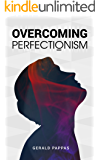 Overcoming Perfectionism: Defeat Depression & Embrace Mindfulness