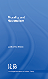 Morality and Nationalism (Routledge Innovations in Political Theory Book 19) (English Edition)
