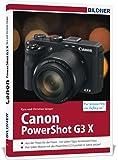 Canon PowerShot G3X - Für bessere Fotos von Anfang an!: Das Kamerahandbuch für den praktischen Einsatz