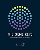 The Gene Keys: Embracing Your Higher Purpose