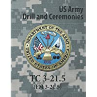 Drill and Ceremonies TC 3-21. 5