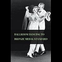Ballroom Dancing to Bronze Medal Standard book cover