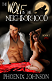 The Wolf In The Neighborhood: Werewolf Shifter Paranormal Romance (The Wolf Smitten Book 1)