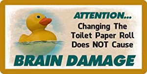 StickerPirate 604HS Rubber Duck Changing The Toilet Paper Roll Does Not Cause Brain Damage Funny 5