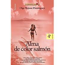 Alma de color salmón - 4º Edición Dic.2006 (Spanish Edition) Mar 26, 2009