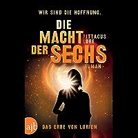 Die Macht der Sechs: Das Erbe von Lorien. Roman (German Edition)