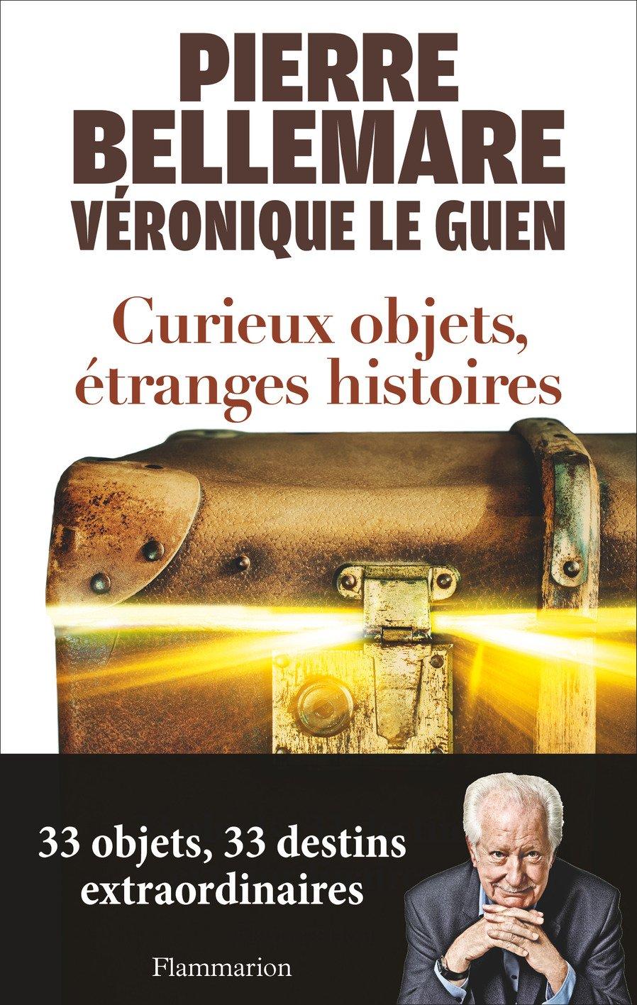 Curieux objets, étranges histoires Broché – 27 avril 2016 Pierre Bellemare FLAMMARION 2081353733 Antiquité brocante