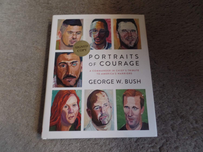 Portraits Of Courage George W. Bush Autographed Signed Book 1St Ed JSA Authentic