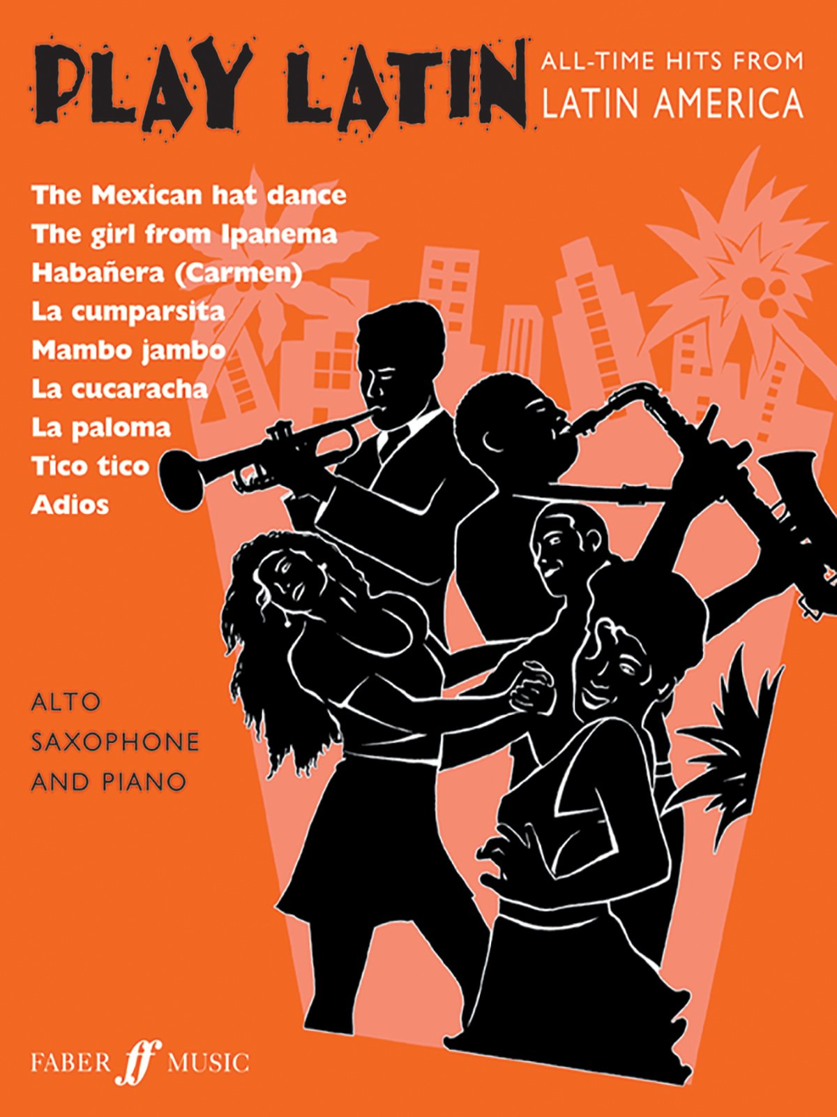 Download Play Latin Alto Saxophone: All-Time Hits from Latin America (Faber Edition: Play Latin) PDF