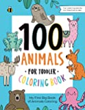 100 Animals for Toddler Coloring Book: My First Big Book of Easy Educational Coloring Pages of Animal Letters A to Z for…