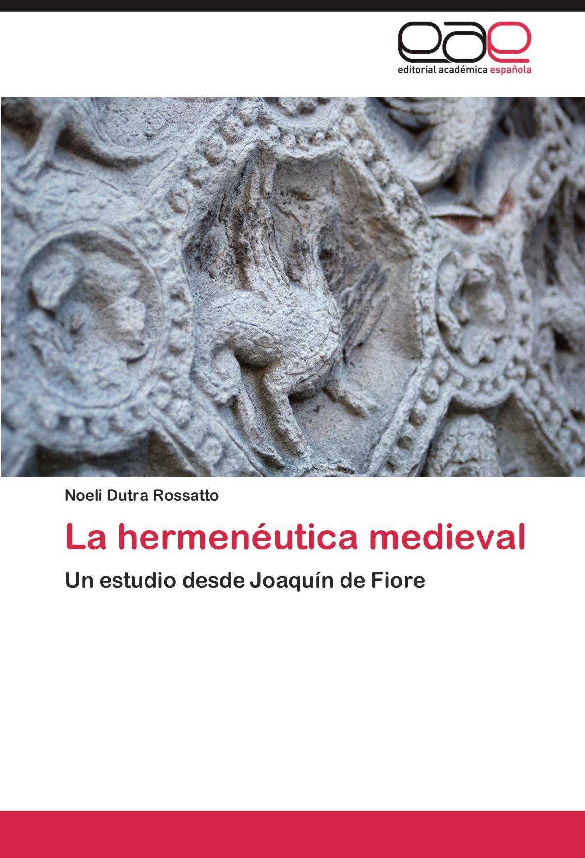 La hermenéutica medieval: Amazon.es: Dutra Rossatto Noeli: Libros