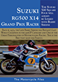 SUZUKI RG500 X14 GRAND PRIX RACER (1976): THE SUZUKI SQUARE FOUR WILL ALWAYS BE LINKED WITH BARRY SHEENE (THE MOTORCYCLE FILES)