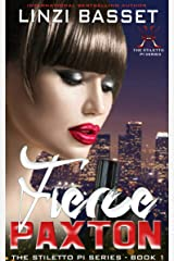 Fierce Paxton (The Stiletto PI Series Book 1) Kindle Edition