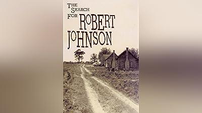 Robert Johnson: The Search For Robert Johnson