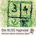 Die BLISS Hypnose: Aktiviere Deine kreativen Ideen Hörbuch von Chris Mulzer Gesprochen von: Chris Mulzer