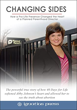 Amazon Changing Sides How A Pro Life Presence Changed The Heart Of Planned Parenthood Director Movies TV