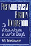 Postmodernism Rightly Understood: The Return to Realism in American Thought