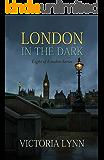 London In The Dark: Christian Mystery, Thriller, Suspense (Light of London Series Book 1)