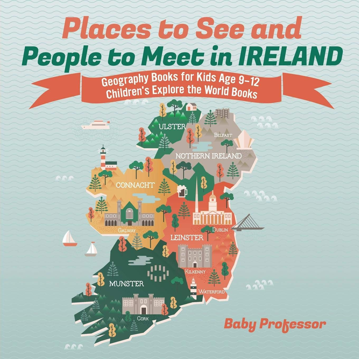 Kids Map Of Ireland.Places To See And People To Meet In Ireland Geography Books For