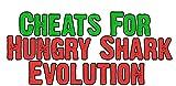 Cheats For Hungry Shark Evolution