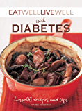 Eat Well Live Well with Diabetes: Low-GI Recipes and Tips (Eat Well, Live Well)
