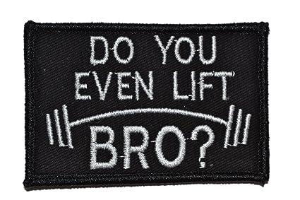 Amazon.com  Do You Even Lift Bro  2x3 Morale Patch - Black  Home ... 490fdb80658