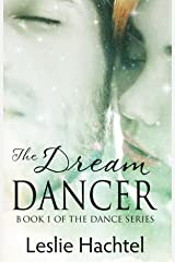 The Dream Dancer: The First Book in the Dance Series Kindle Edition
