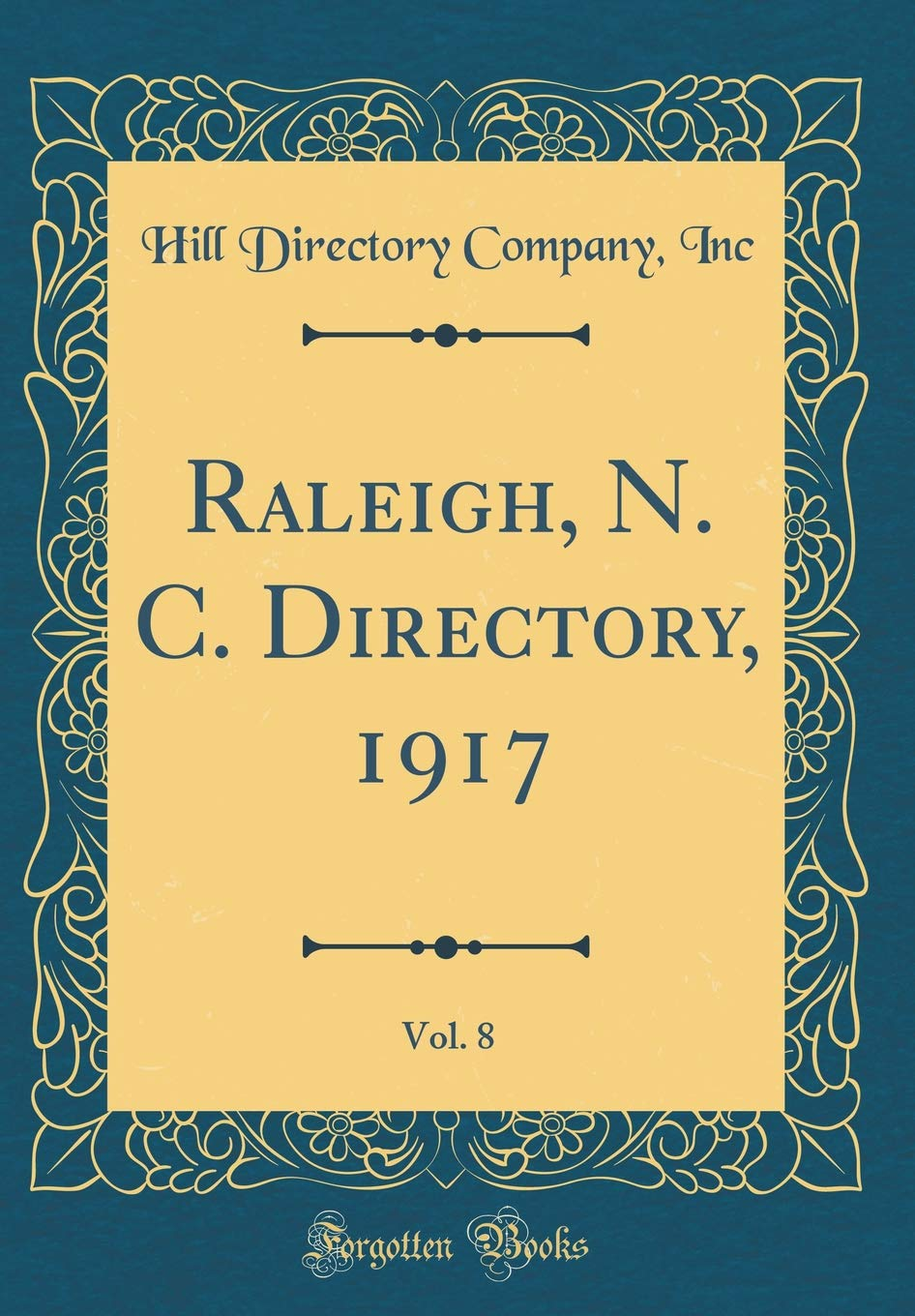 Raleigh, N. C. Directory, 1917, Vol. 8 (Classic Reprint) ebook