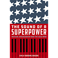 The Sound of a Superpower: Musical Americanism and the Cold War book cover