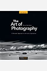 The Art of Photography: A Personal Approach to Artistic Expression Paperback
