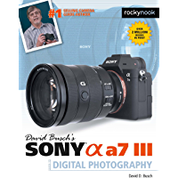 David Busch's Sony Alpha a7 III Guide to Digital Photography (The David Busch Camera Guide Series) (English Edition)