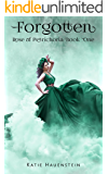 Forgotten (Rose of Petrichoria Book 1)