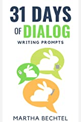 31 Days of Dialog: Writing Prompts (31 Days of Writing Prompts Book 10) Kindle Edition