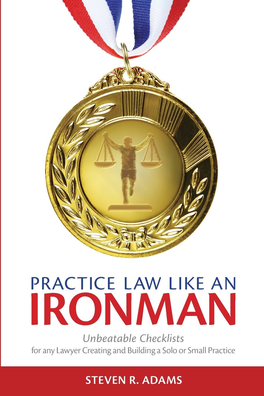 Download Practice Law Like An Ironman: Unbeatable Checklists for any Lawyer Creating and Building a Solo or Small Practice pdf epub