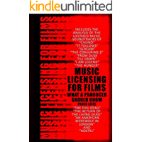 MUSIC LICENSING FOR FILMS: What a Producer Should Know (English Edition)