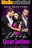 Three in Quarantine: MMF Bisexual Menage Romance (Three in Love Book 3)