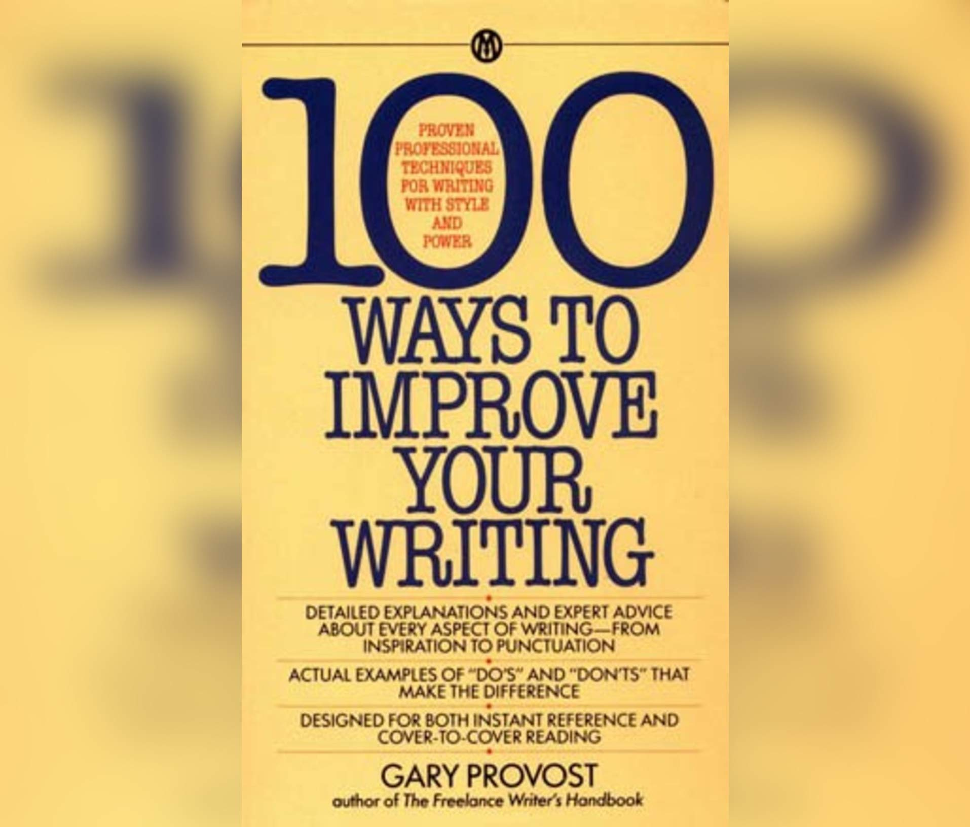 100 Ways to Improve Your Writing: Proven Professional Techniques ...