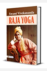 Raja Yoga (Swami Vivekananda Motivational & Inspirational Book) Kindle Edition