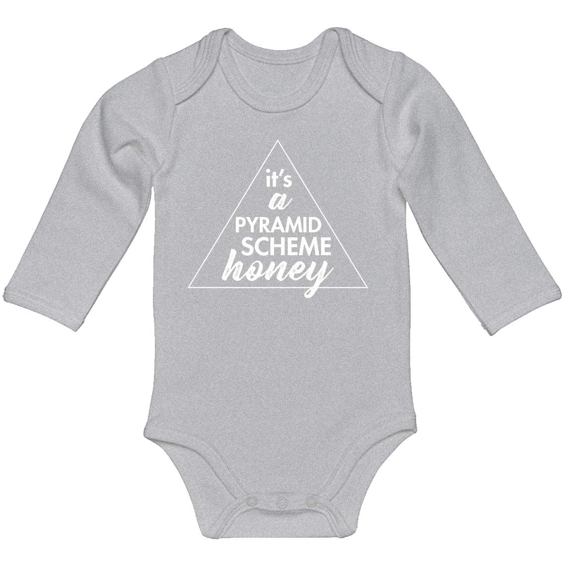 Baby Romper Its a Pyramid Scheme Honey 100/% Cotton Long Sleeve Infant Bodysuit