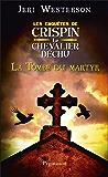 La tombe du martyr - Les enquêtes de Crispin, le chevalier déchu