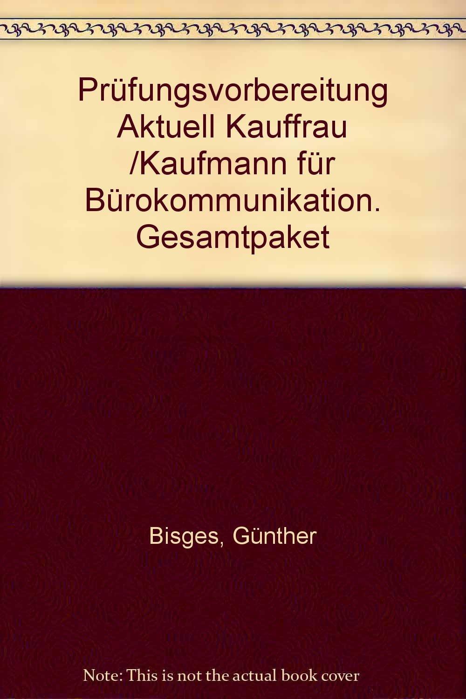Prüfungsvorbereitung Aktuell Kauffrau/Kaufmann für Bürokommunikation. Gesamtpaket (Lernmaterialien)