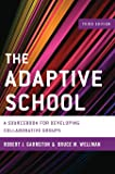 The Adaptive School: A Sourcebook for Developing Collaborative Groups, 3rd Edition