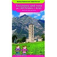 Excursions Amb Nens Per L'Alt Pirineu I Aran Des D'Una Àrea De Pícnic: 6 (Excursions amb nens des d'una àrea de pícnic)