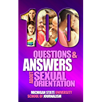 100 Questions and Answers About Sexual Orientation and the Stereotypes and Bias Surrounding People who are Lesbian, Gay, Bisexual, Asexual, and of other Sexualities