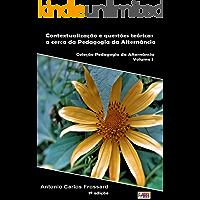 Contextualização e questões teóricas a cerca da Pedagogia da Alternância (Coleção Pedagogia da Alternância Livro 1)