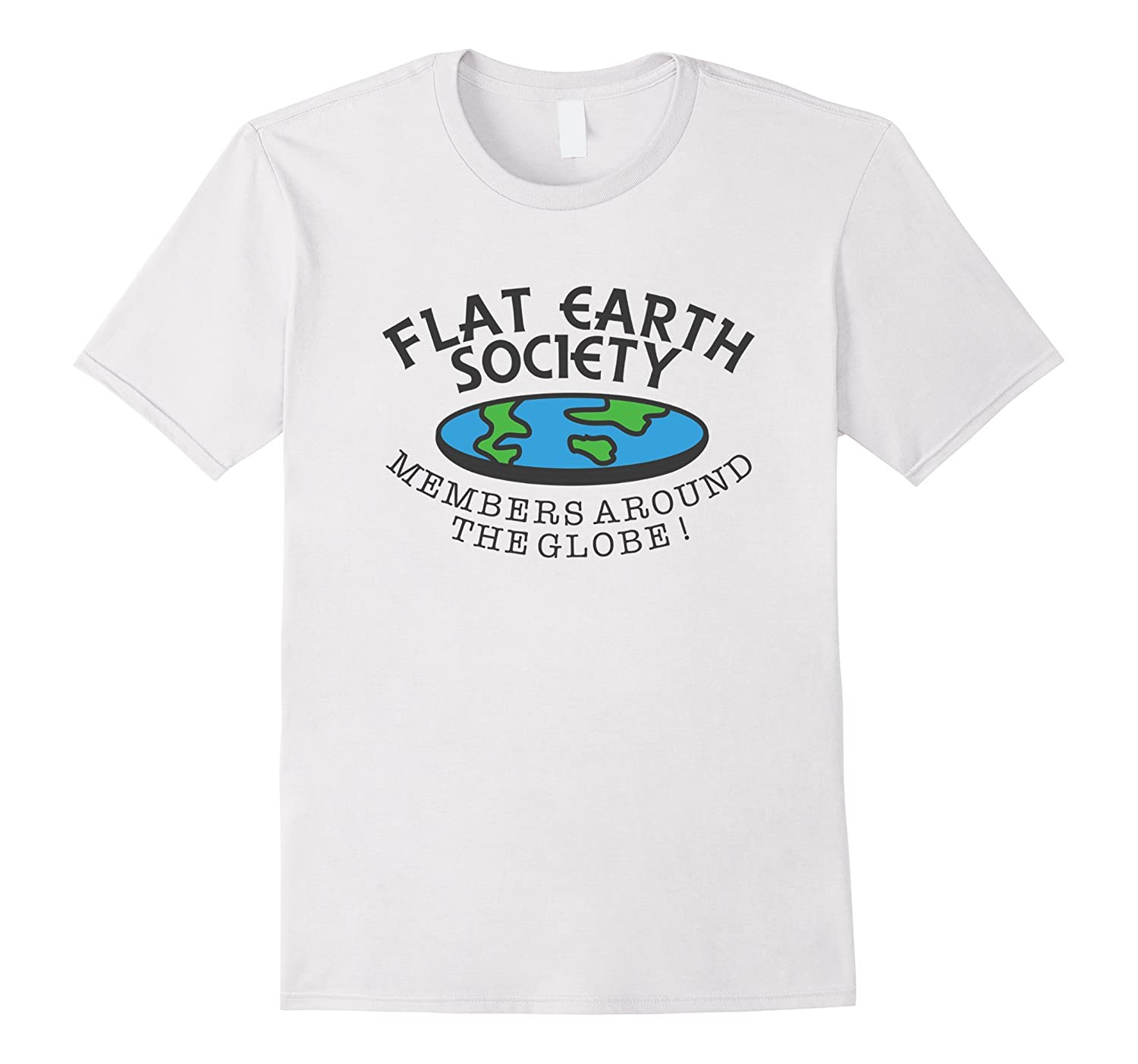 e99d289c Flat Earth Society – Members Around The Globe T-Shirt – Joke-CD ...