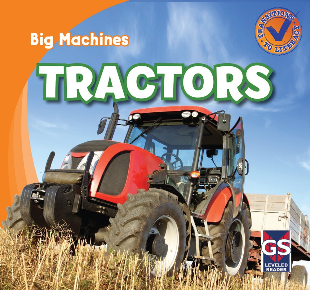 Tractors (Big Machines - Transitions to Literacy)
