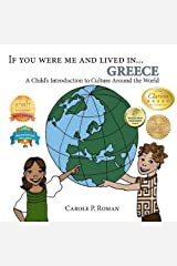 If You Were Me and Lived in... Greece: A Child's Introduction to Cultures Around the World Kindle Edition
